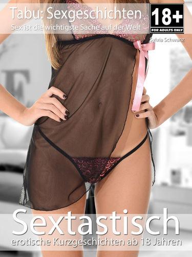 Sextastisch - Erotische Kurz-Geschichten