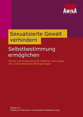 Sexualisierte Gewalt verhindern - Selbstbestimmung ermöglichen