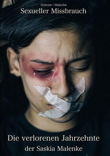 Sexueller Missbrauch - Die verlorenen Jahrzehnte der Saskia Malenke