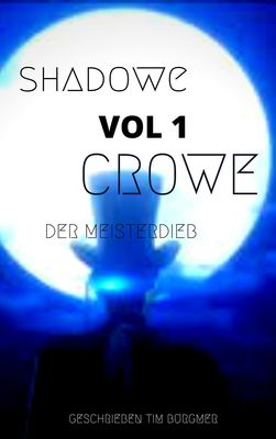Shadow Crowe der Meisterdieb