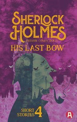 Sherlock Holmes: His Last Bow. Arthur Conan Doyle (englische Ausgabe)