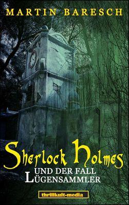 Sherlock Holmes und der Fall Lügensammler