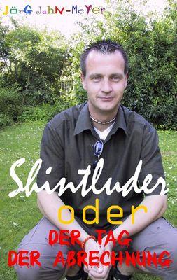 SHINTLUDER oder DER TAG DER ABRECHNUNG