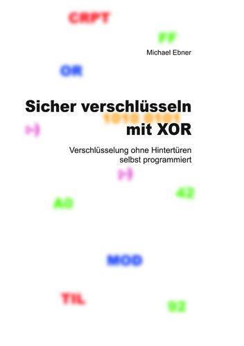 Sicher verschlüsseln mit XOR