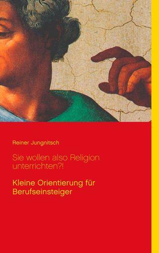 Sie wollen also Religion unterrichten?!