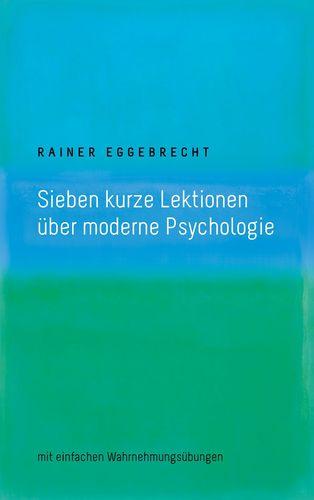 Sieben kurze Lektionen über moderne Psychologie