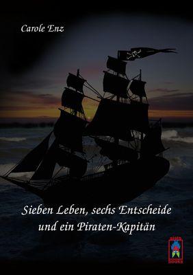 Sieben Leben, sechs Entscheide und ein Piraten-Kapitän