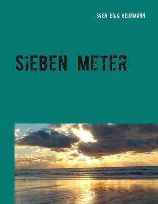 Sieben Meter