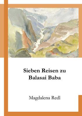 Sieben Reisen zu Balasai Baba