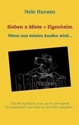 Sieben x Miete = Eigenheim