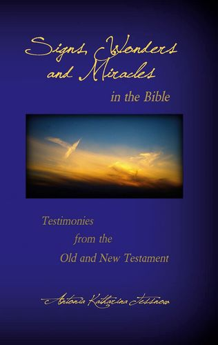 Signs, Wonders and Miracles in the Bible