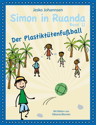 Simon in Ruanda - Der Plastiktütenfußball