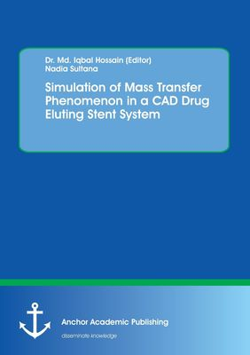 Simulation of Mass Transfer Phenomenon in a CAD Drug Eluting Stent System