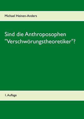 """Sind die Anthroposophen """"Verschwörungstheoretiker""""?"""