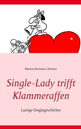 Single-Lady trifft Klammeraffen