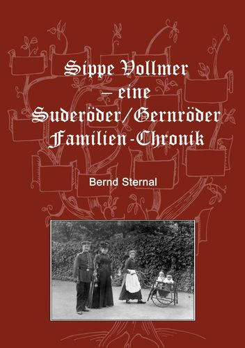 Sippe Vollmer - eine Suderöder/Gernröder Familien-Chronik