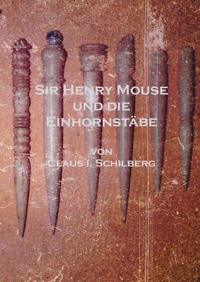 Sir Henry Mouse und die Einhornstäbe