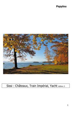 Sissi : Châteaux, Train Impérial, Yacht