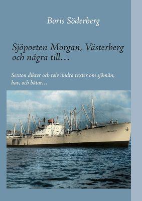 Sjöpoeten Morgan, Västerberg och några till…