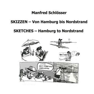 Skizzen von Hamburg bis Nordstrand