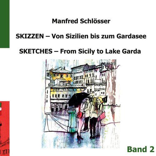 Skizzen von Sizilien bis zum Gardasee