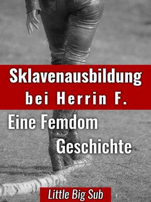 Sklavenausbildung bei Herrin F.