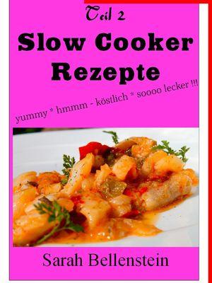 Slow Cooker Rezepte