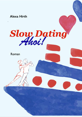 Slow Dating Ahoi!