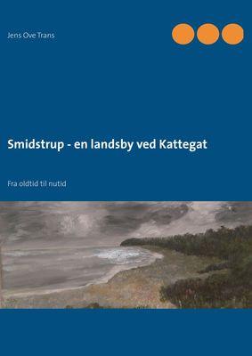 Smidstrup - en landsby ved Kattegat