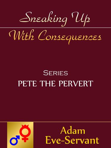 Sneaking Up With Consequences
