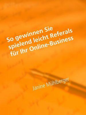 So gewinnen Sie spielend leicht Referals für Ihr Online-Business