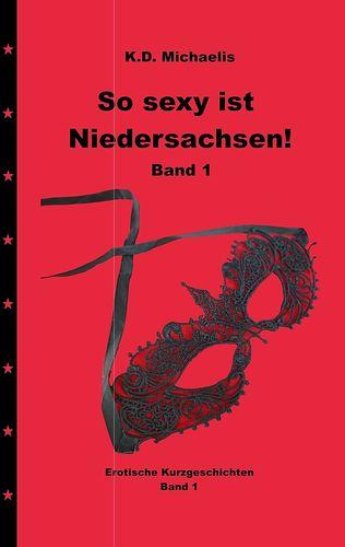 So sexy ist Niedersachsen! Band 1