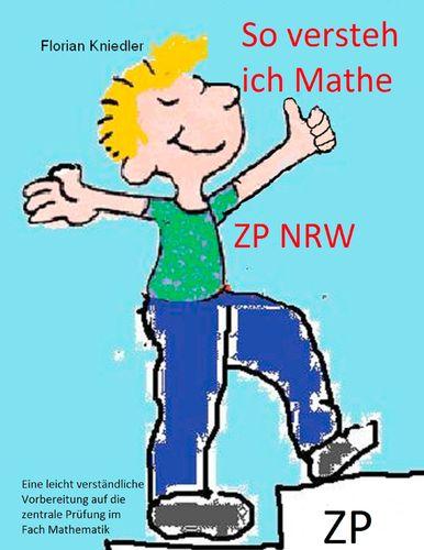So versteh ich Mathe: ZP NRW
