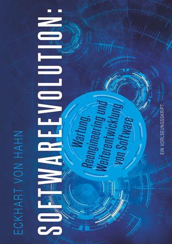 Softwareevolution - Wartung, Reengineering und Weiterentwicklung von Software