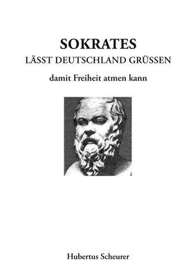 Sokrates läßt Deutschland grüßen damit Freiheit atmen kann