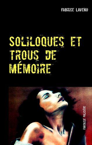 Soliloques et trous de mémoire