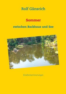 Sommer zwischen Backhaus und See