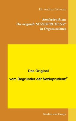 Sonderdruck aus Die originale SOZIOPRUDENZ® in Organisationen