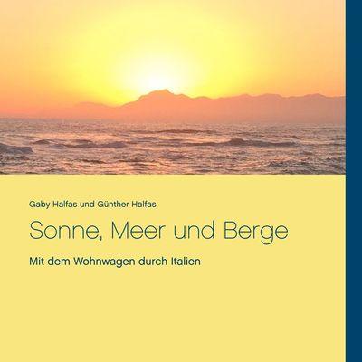 Sonne, Meer und Berge