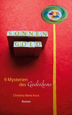 SonnenGold. 9 Mysterien des Gedeihens