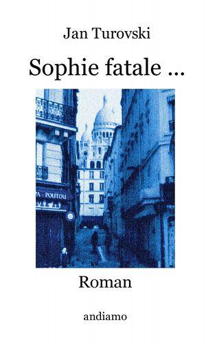 Sophie fatale ...