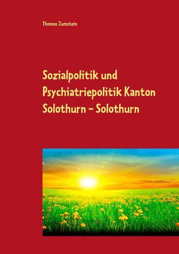 Sozialpolitik und Psychiatriepolitik Kanton Solothurn - Solothurn