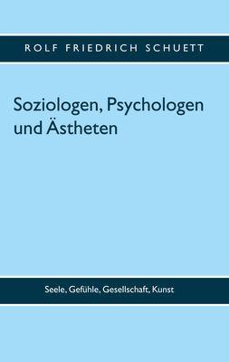 Soziologen, Psychologen und Ästheten