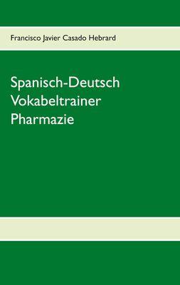 Spanisch-Deutsch Vokabeltrainer Pharmazie