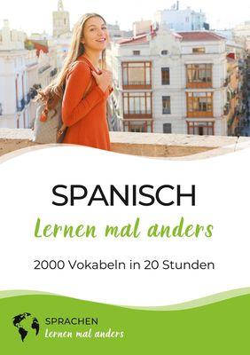 Spanisch lernen mal anders - 2000 Vokabeln in 20 Stunden