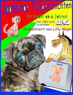 Spannende Tiergeschichten für Kinder - präsentiert von Lilly Mops