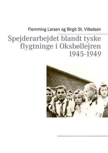 Spejderarbejdet blandt tyske flygtninge i Oksbøllejren 1945-1949