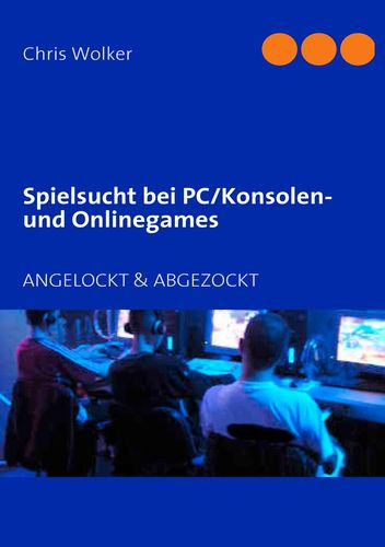 Spielsucht bei PC/Konsolen und Onlinegames