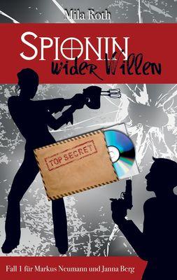 Spionin wider Willen
