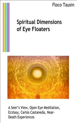 Spiritual Dimensions of Eye Floaters